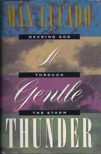 Gentle Thunder Hearing God Through The